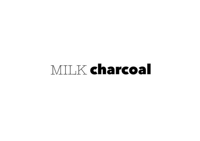 Milk Charcoal